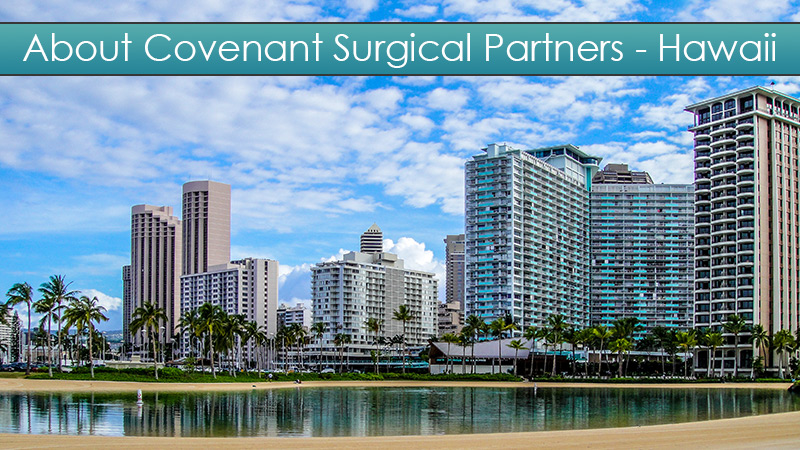 about covenant surgical partners hawaii